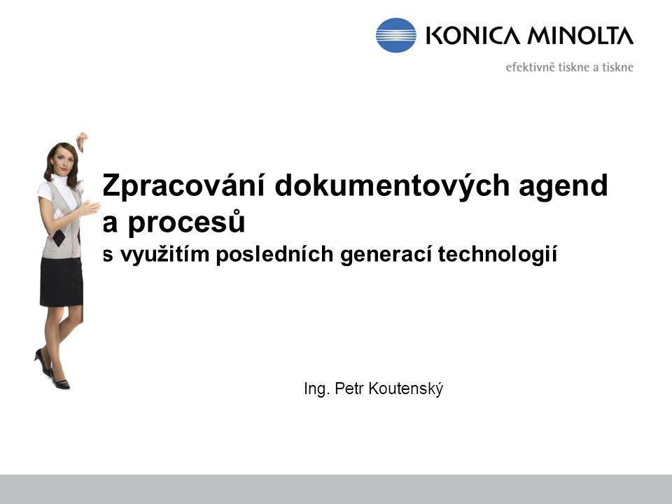 Zpracování dokumentových agend a procesů s využitím posledních generací technologií Ing.