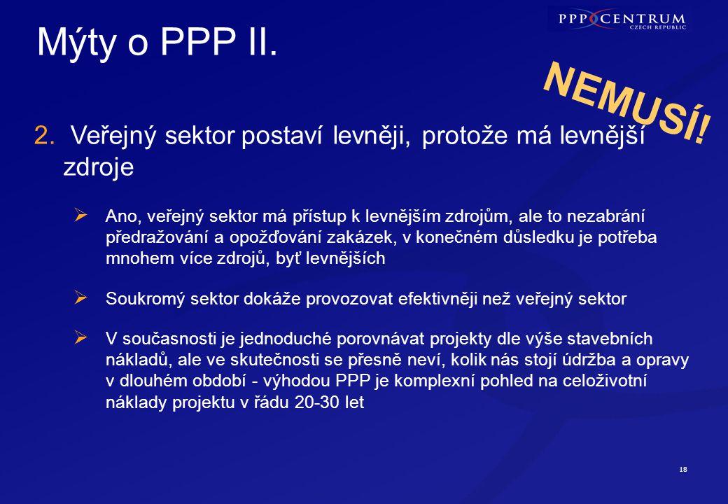 18 Mýty o PPP II.  Ano, veřejný sektor má přístup k levnějším zdrojům, ale to nezabrání předražování a opožďování zakázek, v konečném důsledku je pot
