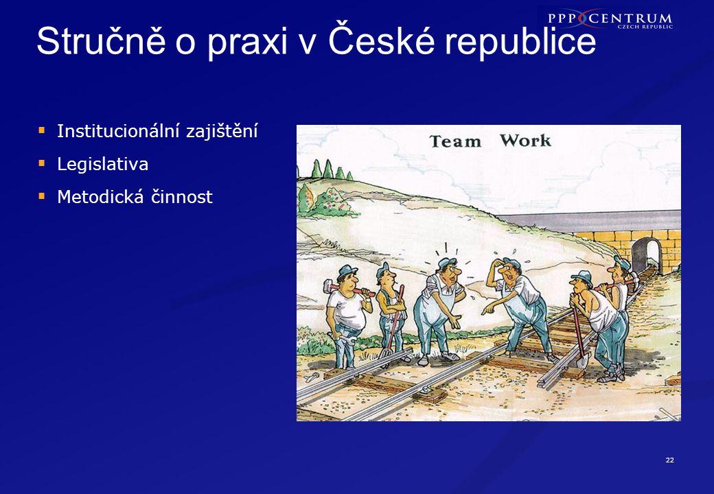 22 Stručně o praxi v České republice  Institucionální zajištění  Legislativa  Metodická činnost