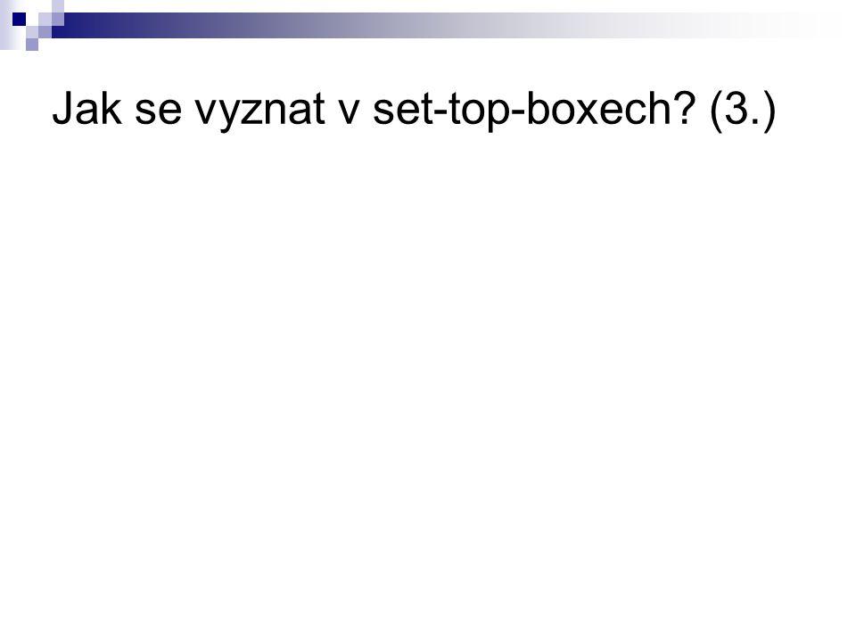Jak se vyznat v set-top-boxech (3.)