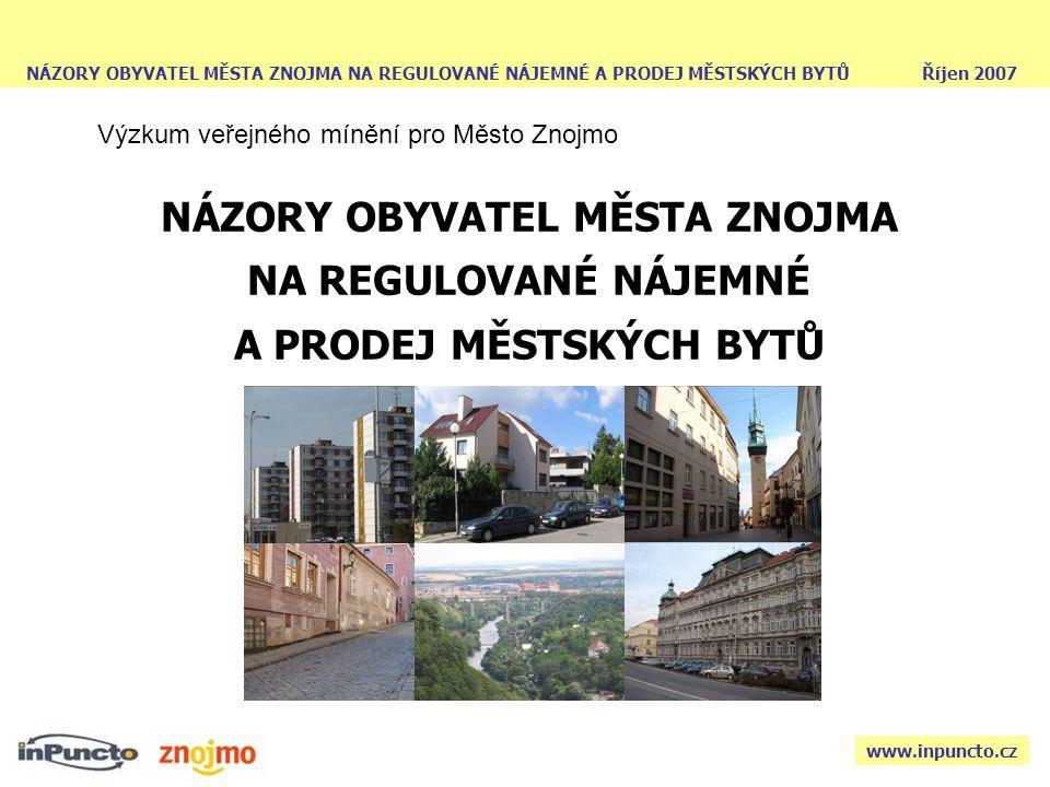 NÁZORY OBYVATEL MĚSTA ZNOJMA NA REGULOVANÉ NÁJEMNÉ A PRODEJ MĚSTSKÝCH BYTŮ Říjen 2007 12 IV.