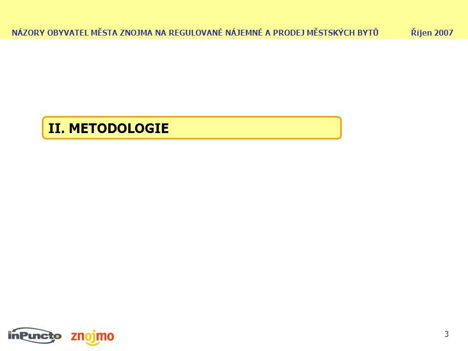 NÁZORY OBYVATEL MĚSTA ZNOJMA NA REGULOVANÉ NÁJEMNÉ A PRODEJ MĚSTSKÝCH BYTŮ Říjen 2007 3 II. METODOLOGIE