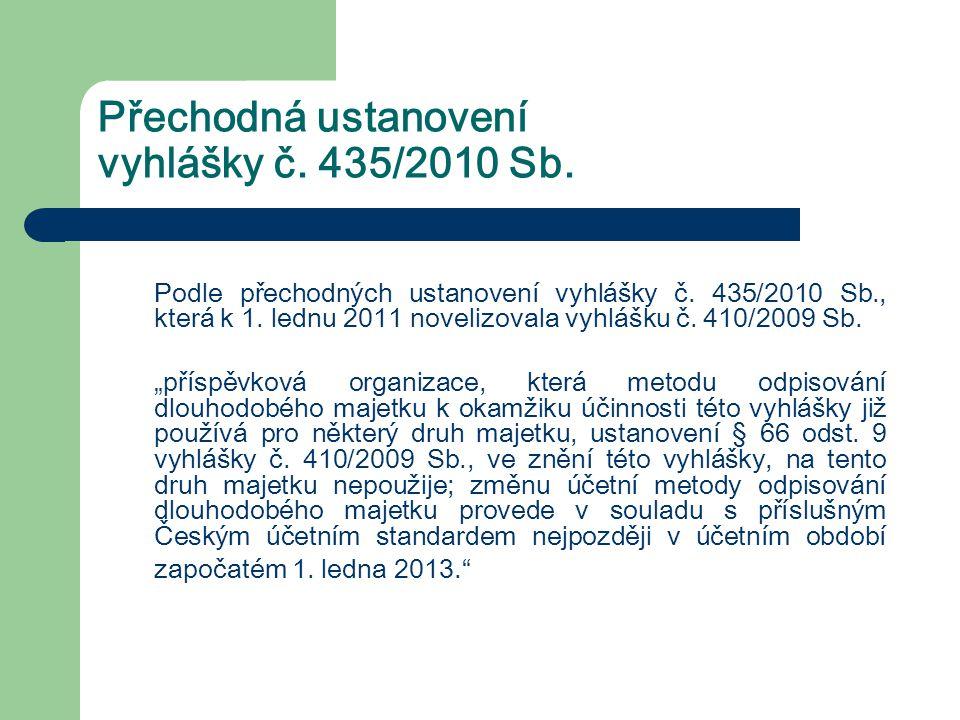 Přechodná ustanovení vyhlášky č. 435/2010 Sb. Podle přechodných ustanovení vyhlášky č. 435/2010 Sb., která k 1. lednu 2011 novelizovala vyhlášku č. 41