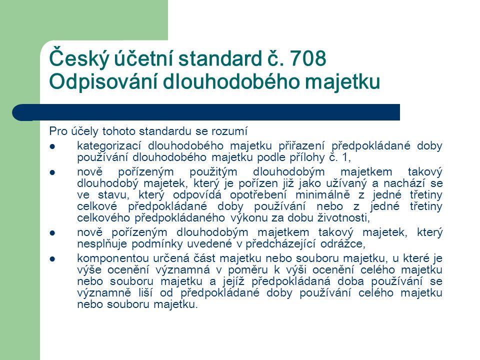 Český účetní standard č. 708 Odpisování dlouhodobého majetku Pro účely tohoto standardu se rozumí kategorizací dlouhodobého majetku přiřazení předpokl