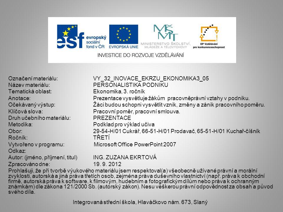 Označení materiálu: VY_32_INOVACE_EKRZU_EKONOMIKA3_05 Název materiálu:PERSONALISTIKA PODNIKU Tematická oblast:Ekonomika, 3.