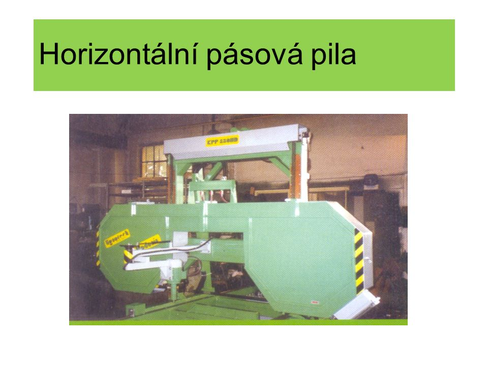 Uspořádání pilnice pořez na ostro dvojice rámových pil rámová pila – rámová pila rámová pila - rozmítací pila