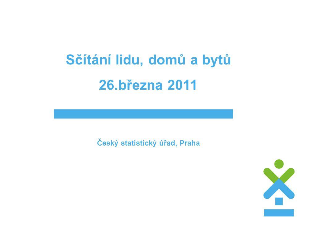 Sčítání lidu, domů a bytů 26.března 2011 Český statistický úřad, Praha