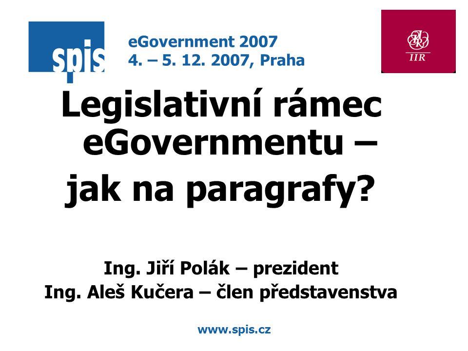www.spis.cz Legislativní rámec eGovernmentu – jak na paragrafy.