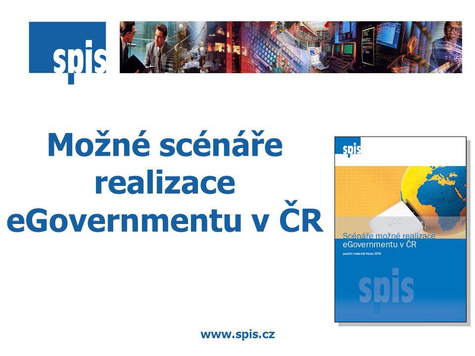www.spis.cz Možné scénáře realizace eGovernmentu v ČR