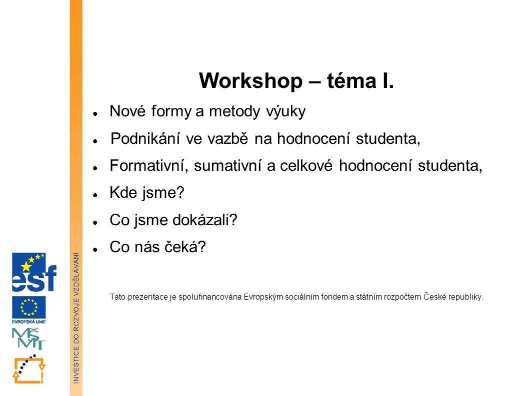 Workshop – téma I. Nové formy a metody výuky Podnikání ve vazbě na hodnocení studenta, Formativní, sumativní a celkové hodnocení studenta, Kde jsme? C