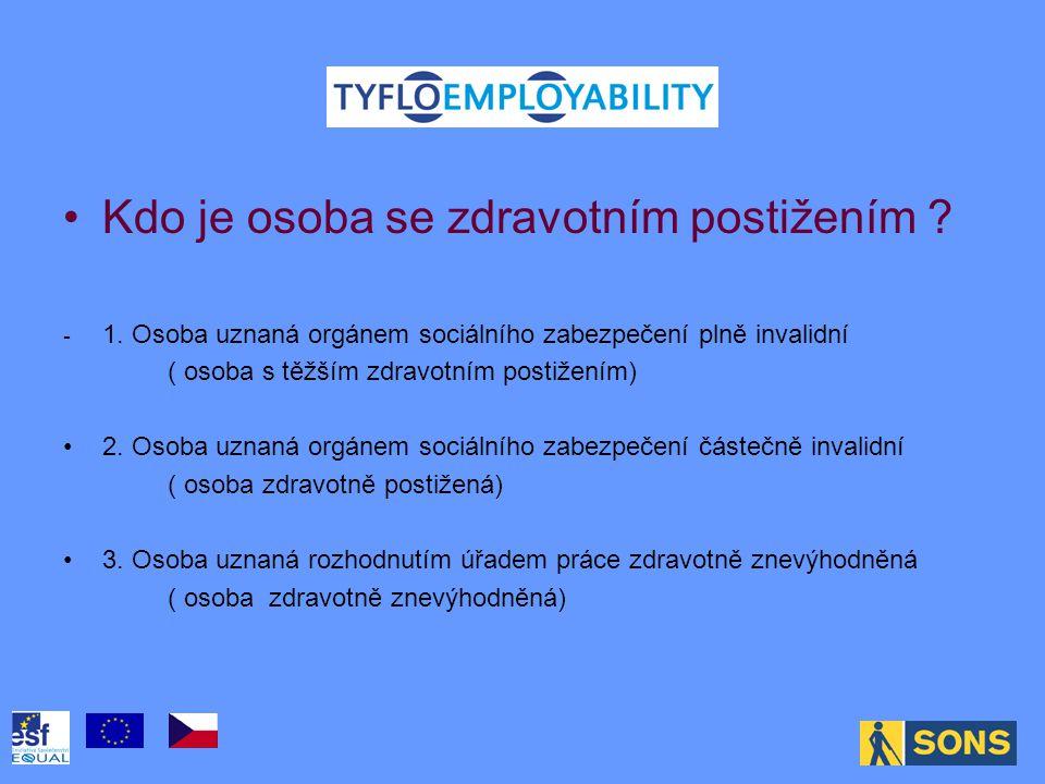 B Kdo je osoba se zdravotním postižením . - 1.