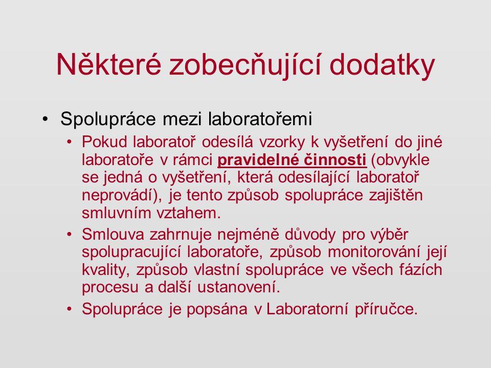 Některé zobecňující dodatky Spolupráce mezi laboratořemi Pokud laboratoř odesílá vzorky k vyšetření do jiné laboratoře v rámci pravidelné činnosti (ob