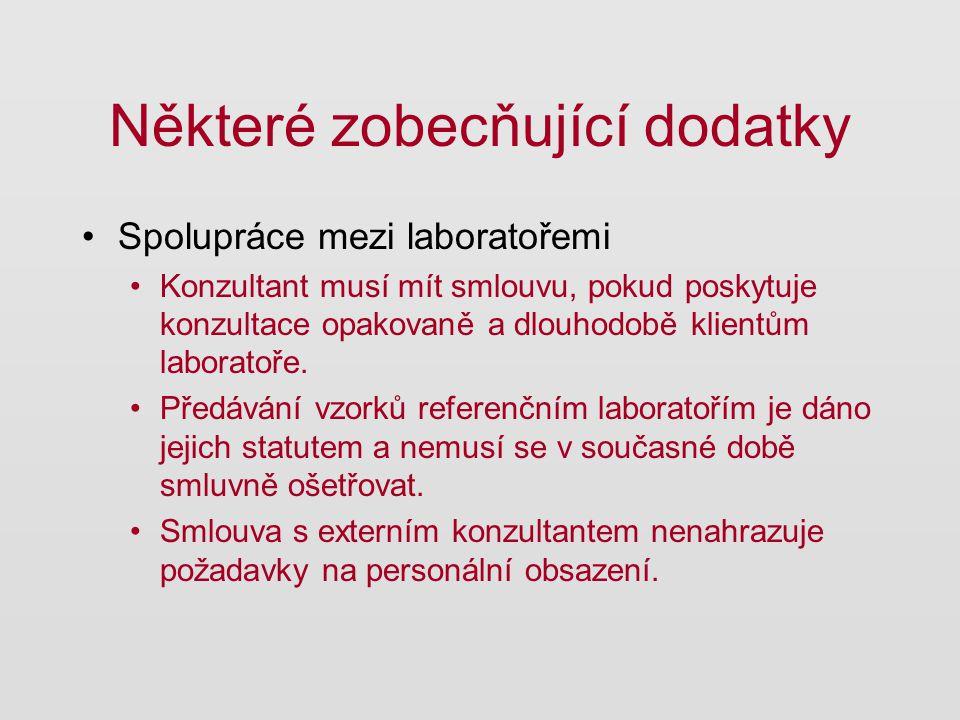 Některé zobecňující dodatky Spolupráce mezi laboratořemi Konzultant musí mít smlouvu, pokud poskytuje konzultace opakovaně a dlouhodobě klientům labor