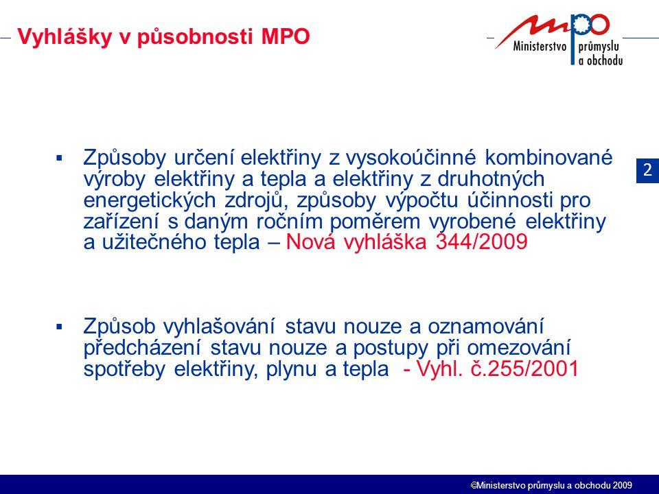  Ministerstvo průmyslu a obchodu 2009  Způsoby určení elektřiny z vysokoúčinné kombinované výroby elektřiny a tepla a elektřiny z druhotných energet