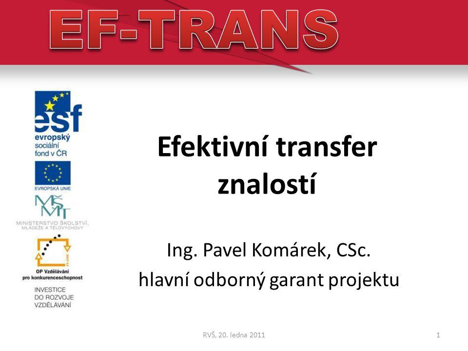Postavení projektu EF-TRANS v rámci IPN 2RVŠ, 20. ledna 2011