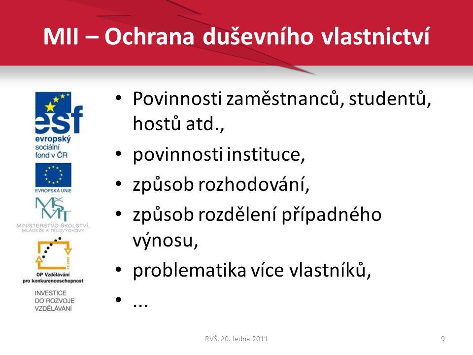 MII – Ochrana duševního vlastnictví Povinnosti zaměstnanců, studentů, hostů atd., povinnosti instituce, způsob rozhodování, způsob rozdělení případnéh