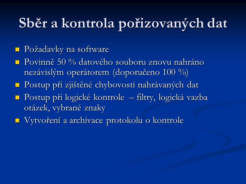Sběr a kontrola pořizovaných dat Požadavky na software Požadavky na software Povinně 50 % datového souboru znovu nahráno nezávislým operátorem (doporu