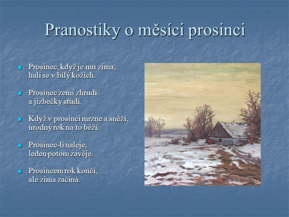 Prosinec, když je mu zima, Prosinec, když je mu zima, halí se v bílý kožich.