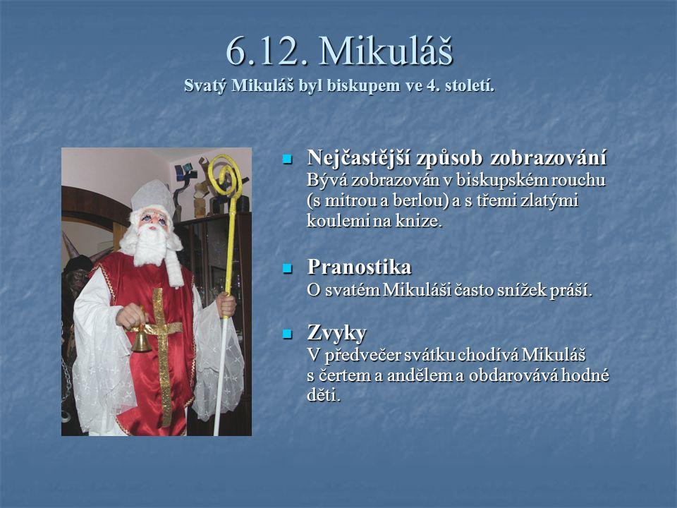6.12.Mikuláš Svatý Mikuláš byl biskupem ve 4. století.