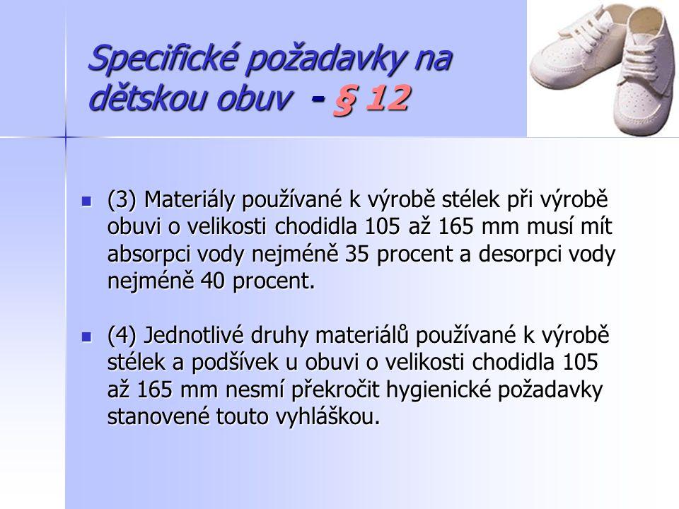 Specifické požadavky na dětskou obuv - § 12 Rozšíření požadavků.
