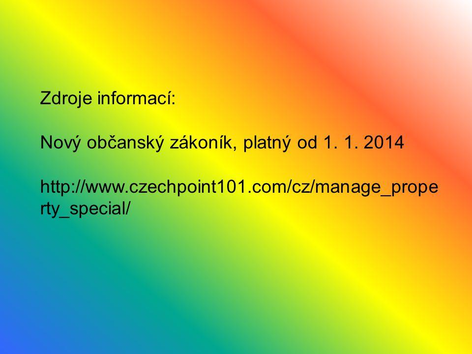 Zdroje informací: Nový občanský zákoník, platný od 1.