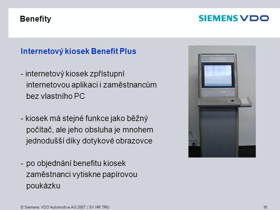 © Siemens VDO Automotive AG 2007   SV HR TRU 16 Benefity Internetový kiosek Benefit Plus - internetový kiosek zpřístupní internetovou aplikaci i zaměs