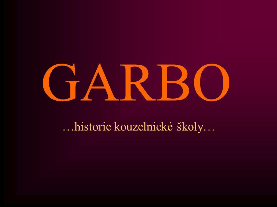 GARBO …historie kouzelnické školy…