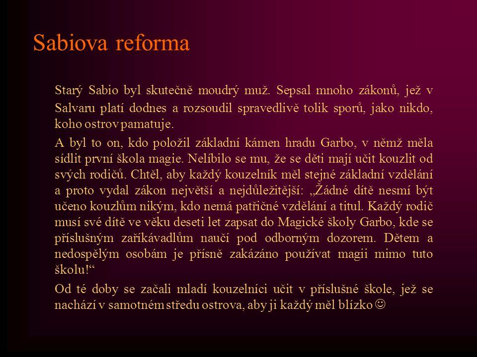 Sabiova reforma Starý Sabio byl skutečně moudrý muž.