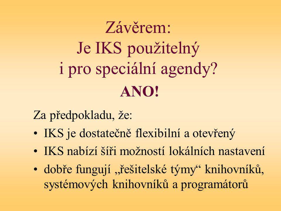 Závěrem: Je IKS použitelný i pro speciální agendy.