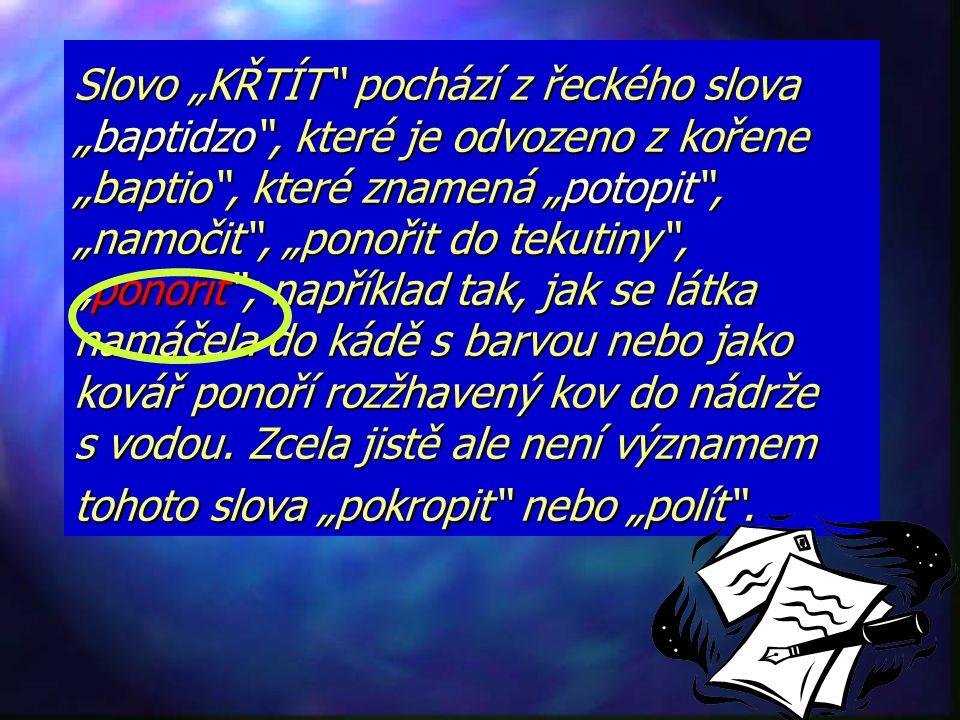 """""""Také Jan křtil v Ainon, blízko Salim, protože tam byl dostatek vody…"""" Jan 3,23"""