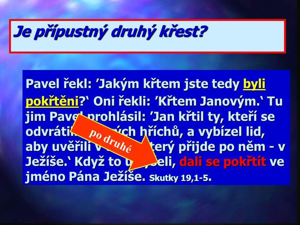 Význam křtu: n Uzavření minulosti n Odpuštění hříchů n Nový začátek n Kristus žije v člověku n Připojení k Boží rodině n Smlouva s Bohem