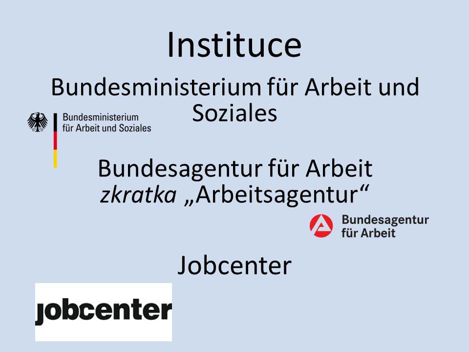 """Instituce Bundesagentur für Arbeit zkratka """"Arbeitsagentur Bundesministerium für Arbeit und Soziales Jobcenter"""