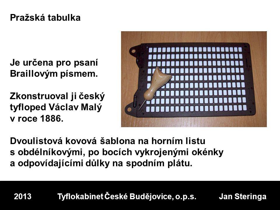 Pražská tabulka Je určena pro psaní Braillovým písmem.