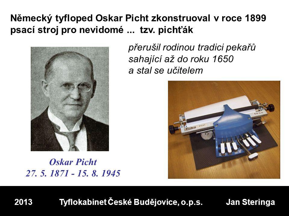 Německý tyfloped Oskar Picht zkonstruoval v roce 1899 psací stroj pro nevidomé...