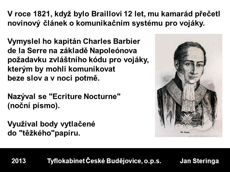 Ecriture Nocturne j a n ** ** ** ** * 2013 Tyflokabinet České Budějovice, o.p.s. Jan Steringa