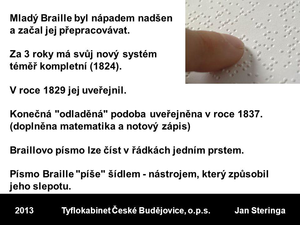 Mladý Braille byl nápadem nadšen a začal jej přepracovávat.