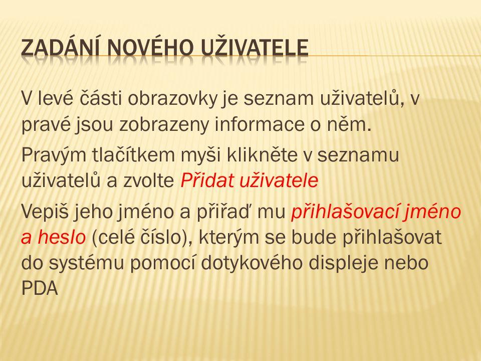 V levé části obrazovky je seznam uživatelů, v pravé jsou zobrazeny informace o něm.