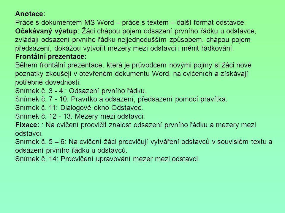 Anotace: Práce s dokumentem MS Word – práce s textem – další formát odstavce.