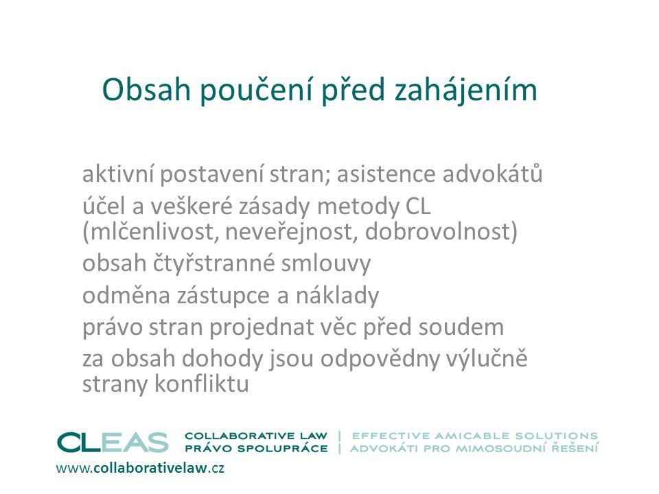 Obsah poučení před zahájením aktivní postavení stran; asistence advokátů účel a veškeré zásady metody CL (mlčenlivost, neveřejnost, dobrovolnost) obsa