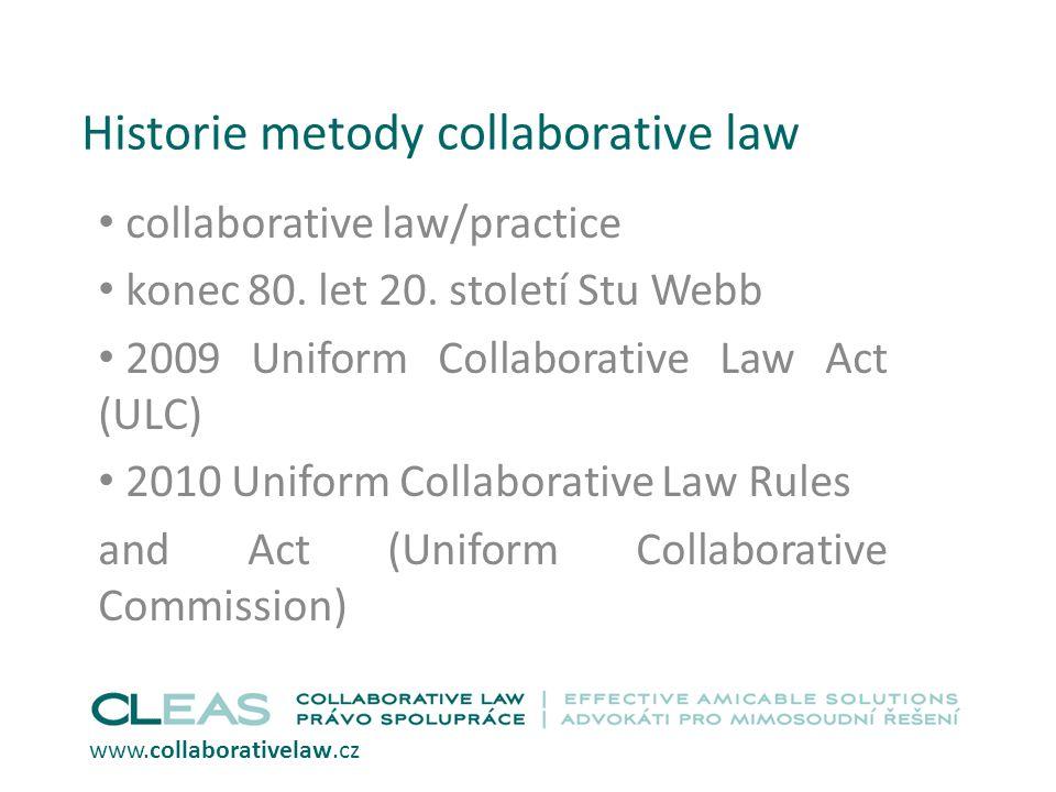 Historie metody collaborative law collaborative law/practice konec 80. let 20. století Stu Webb 2009 Uniform Collaborative Law Act (ULC) 2010 Uniform