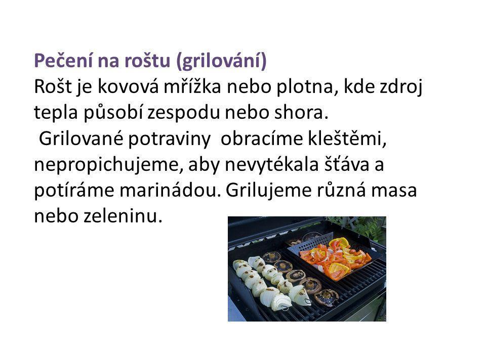Zapékání (gratinování) Částečně nebo zcela tepelně upravený pokrm zapékáme na povrchu.