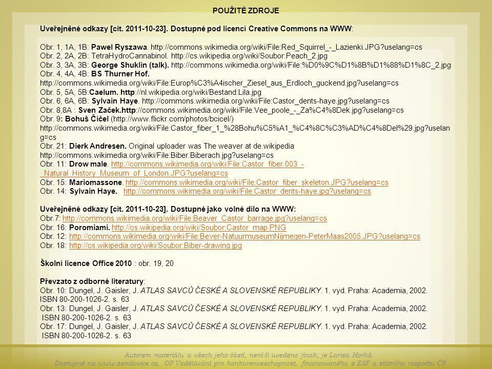 POUŽITÉ ZDROJE Uveřejněné odkazy [cit. 2011-10-23]. Dostupné pod licencí Creative Commons na WWW: Obr. 1, 1A, 1B: Pawel Ryszawa. http://commons.wikime