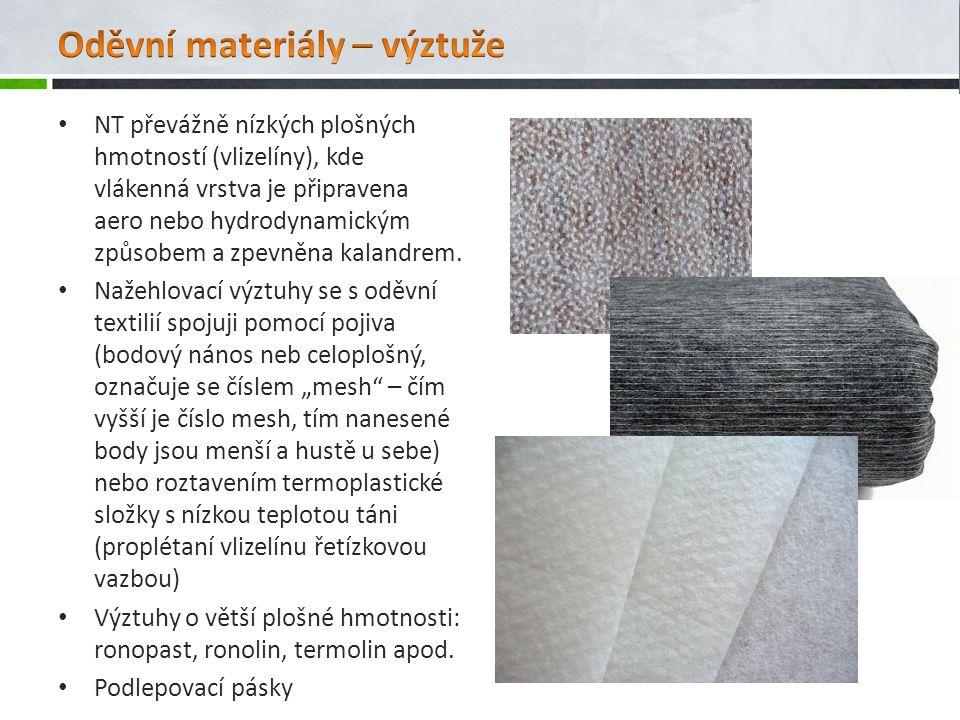 NT převážně nízkých plošných hmotností (vlizelíny), kde vlákenná vrstva je připravena aero nebo hydrodynamickým způsobem a zpevněna kalandrem.