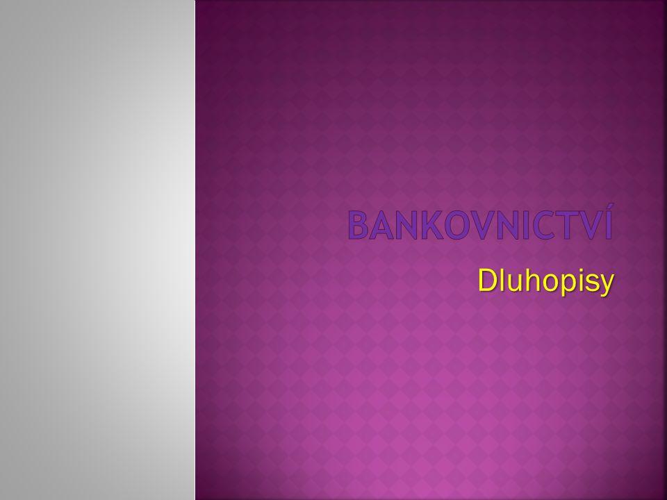 Dluhové nástroje  Dluhopisy a ostatní dluhové nástroje patří mezi investiční cenné papíry.