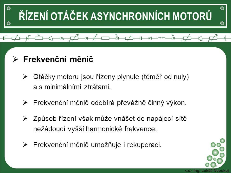  OPAKOVÁNÍ: 1)Jakými způsoby je možné řídit asynchronní motory.