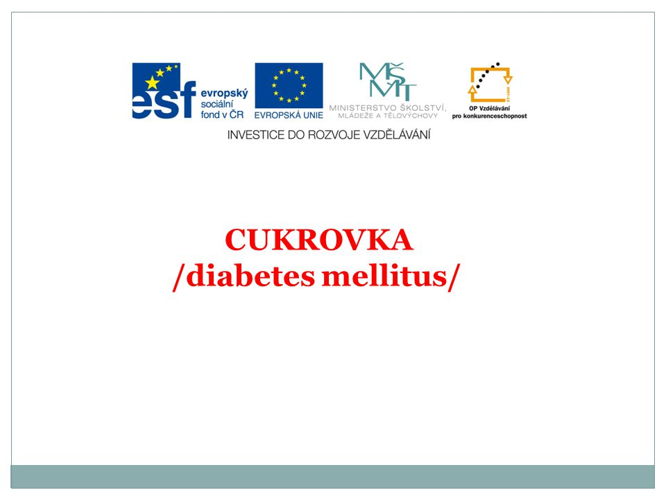 CUKROVKA /diabetes mellitus/ Řadíme ji mezi neinfekční chronická onemocnění Na jejím vzniku se podílí nezdravý způsob života Významnou úlohu sehrává dědičnost Významným rizikovým faktorem je OBEZITA a PŘEJÍDÁNÍ
