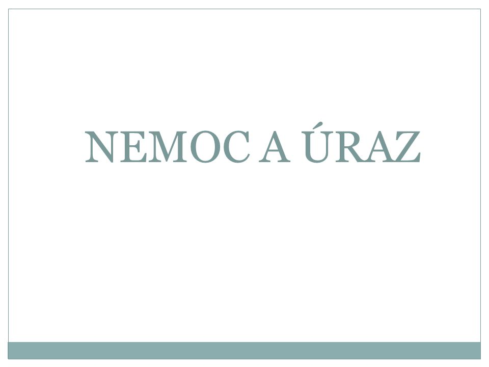 NEMOC A ÚRAZ