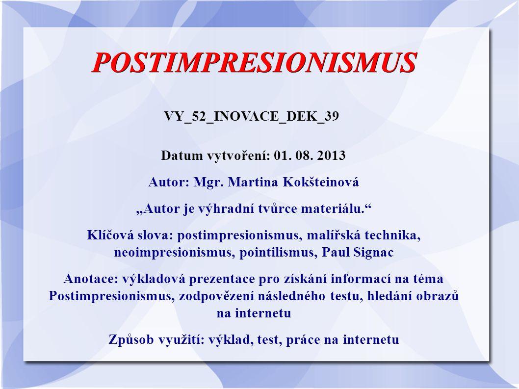 Test: 1.V čem je postimpresionismus odlišný od původního impresionismu.
