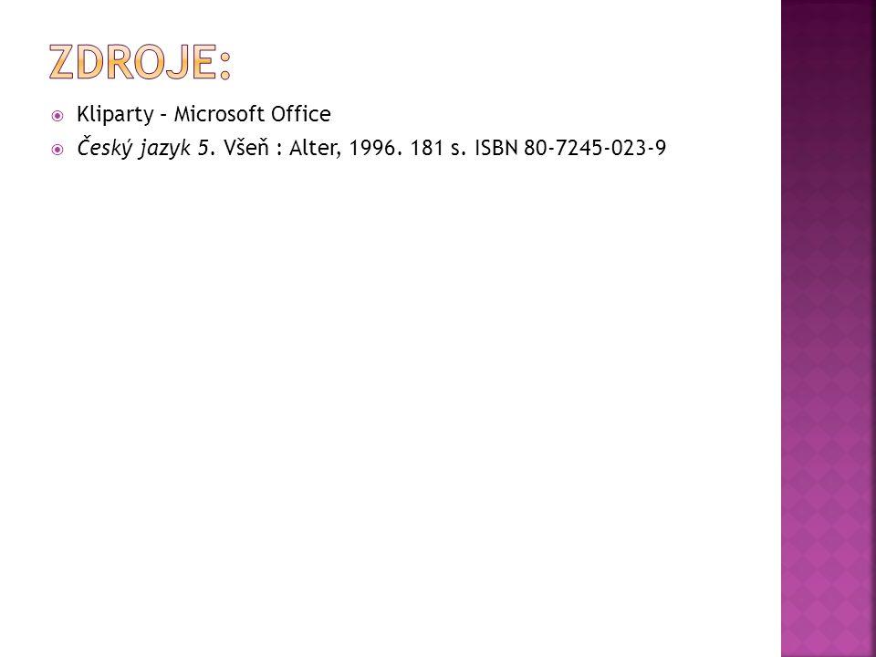  Kliparty – Microsoft Office  Český jazyk 5. Všeň : Alter, 1996. 181 s. ISBN 80-7245-023-9