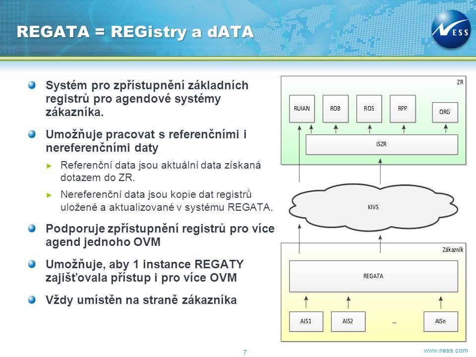 www.ness.com AIS jako editor dat ZR AIS jako odběratel dat ZR REGATA 3 části: ► Externí rozhraní Komunikace se službami ISZR (všech typů) ► Kopie dat Kopie referenčních dat (celá/částečná), data aktuální (RUIAN, ROS, ROB) ► Interní rozhraní Služby pro AISy zákazníka 8 Koncept REGATA ISZR – základní služby Systém ZR Externí rozhraní Interní rozhraní Data AISAIS1AISn...